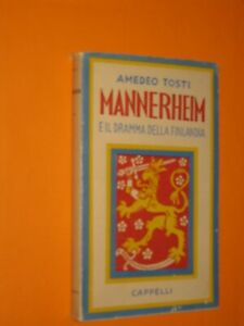 Amedeo Tosti Mannerheim e il dramma della Finlandia Cappelli 1949