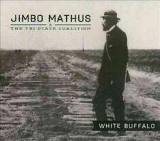 White Buffalo 0767981128320 by Jimbo & Tri-state Coalition Mathus CD