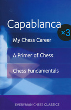 Capablanca x3 - My Chess Career, A Primer of Chess and Chess Fundamentals (Chess