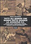 251236360731 Tutti gli uomini che hanno fatto grande la Juventus F. C.