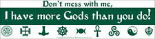 BUMPER STICKER: DONT MESS WITH ME I HAVE  MORE GODS  Wicca Witch Pagan Goth