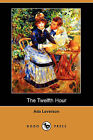 USED (LN) The Twelfth Hour (Dodo Press) by Ada Leverson