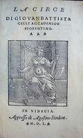 GELLI GIOVAN BATTISTA : LA CIRCE - 1550 VENEZIA BINDONE AGOSTINO COSIMO MEDICI