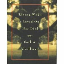 Living When a Loved One Has Died: Revised Edition by Grollman, Earl A., Good Boo