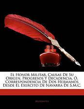 El Honor Militar, Causas De Su Origen, Progresos Y Decadencia, Ó, Correspondenci