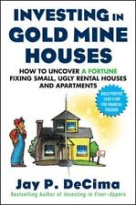 Investing in Gold Mine Houses:  How to Uncover a Fortune Fixing Small Ugly House