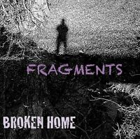 Broken Home - Fragments (2018)  CD  NEW/SEALED  SPEEDYPOST
