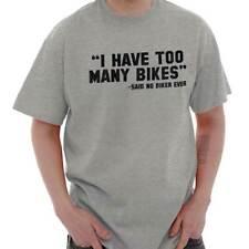 Bike Cycling Funny Sayings Motorcycle Biking Womens or Mens Crewneck T Shirt Tee