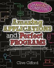 Amazing Applications & Perfect Programs (Get Ahead in Computing)-ExLibrary