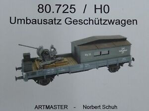 Artmaster 80.725 Umbausatz Geschützwagen H0 1:87 Bausatz ohne Wagon u Geschütz