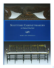 Scottish Cabinetmakers in Federal New York by Mary Ann Apicella (2008,...