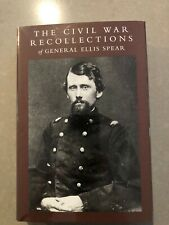 The Civil War Recollections of General Ellis Spear, HC, DJ, Fine, 1997 First Ed.