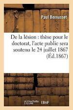 De la Lesion : These Pour le Doctorat, l'Acte Public Sera Soutenu le 24...