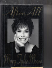 AFTER ALL AUTOBIOGRAPHY by MARY TYLER MOORE HARDCOVER, 1st Edition 1995