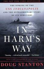 In Harm's Way : The Sinking of the USS Indianapolis and the Extraordinary Story