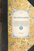 Travel in America Ser.: The Land Log-Book : A Compilation of Anecdotes and...