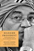 Madame President: The Extraordinary Journey of Ellen Johnso... by Cooper, Helene