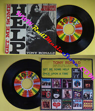 LP 45 7'' TONY RONALD Get me some help Once upon a time 1971 italy no cd mc *dvd