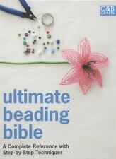 Ultimate Beading Bible: A complete reference with step-by-step techniques: New