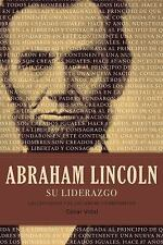 NEW - Abraham Lincoln su liderazgo: Las lecciones y el legado de un presidente
