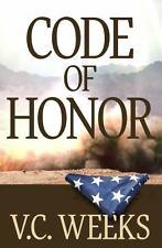 Code of Honor by V. C. Weeks (2014, Paperback)
