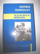 MacKinnon AGNES SMEDLEY: THE LIFE AND TIMES OF AN AMERICAN RADICAL 1st UK F/Fdj