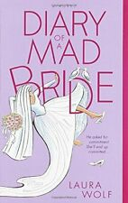 Diary of a Mad Bride (Summer Display Opportunity) by Wolf, Laura Book The Cheap
