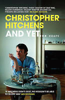 And Yet... 'Essays Hitchens, Christopher