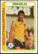 TOPPS 1979 FOOTBALLERS #181-SOUTHAMPTON & YUGOSLAVIA-IVAN GOLAC *ROOKIE CARD*