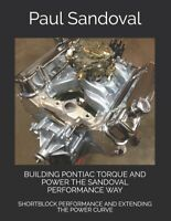Building Pontiac Torque & Power the Sandoval Performance Way Book ~ NEW