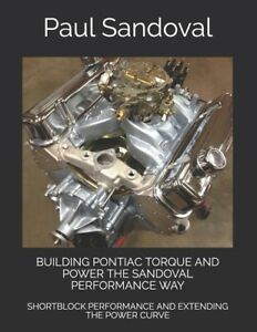 Building Pontiac Torque & Power the Sandoval Performance Way Book ~ NEW