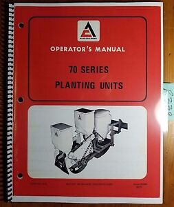 Allis-Chalmers 70 Series 71 72 73 74 Planting Unit Owner Operator Manual 573266