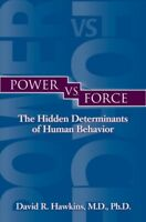 Power vs. Force : The Hidden Determinants of Human Behavior: Author's Officia...