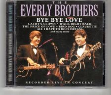 (HK627) The Everly Brothers, Bye Bye Love (Live In Concert) - 2000 CD