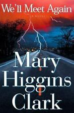 We'll Meet Again by Mary Higgins Clark (1999, Hardcover)