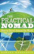 The Practical Nomad : How to Travel Around the World by Edward Hasbrouck (2011,…