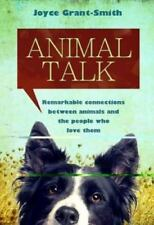 Animal Talk: Remarkable Connections Between Animals and the People Who Love Them