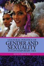 CULTURAL POLITICS OF GENDER AND SEXUALITY IN CONTEMPORARY ASIA - ZHENG, TIANTIAN
