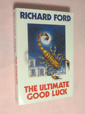 The Ultimate Good Luck - H/C Novel w/DJ - SIGNED by author Richard Ford