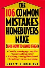 The 106 Common Mistakes Homebuyers Make (And How to Avoid Them) by Gary W. Eldre