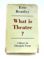 What Is Theatre?: A Query in Chronicle Form  Book (Eric Bentley) (ID:50737)