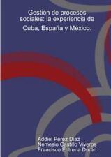 Gestion de Procesos Sociales : La Experiencia de Cuba, Espana y Mexico by...