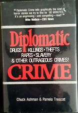 DIPLOMATIC CRIME DRUGS RAPES SLAVERY KILLINGS THEFT GRAPHIC HORROR IN GOVERNMENT