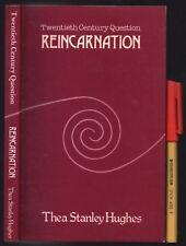 122 page REINCARNATION Thea Stanley Hughes Twentieth Century Question As New