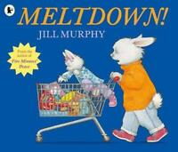 Meltdown! by Murphy, Jill, NEW Book, FREE & FAST Delivery, (Paperback)