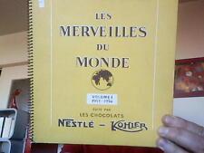 Album images chocolat : Les merveilles du monde 1953-54 Nestlé Kohler. TBE compl