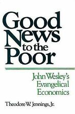 Good News to the Poor: John Wesley's Evangelical Economics