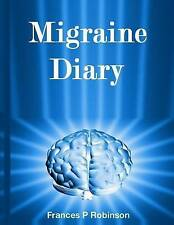 NEW Migraine Diary by Frances P Robinson