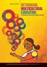 Rethinking Multicultural Education : Teaching for Racial and Cultural Justice...