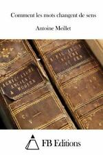 Comment les Mots Changent de Sens by Antoine Meillet (2015, Paperback)